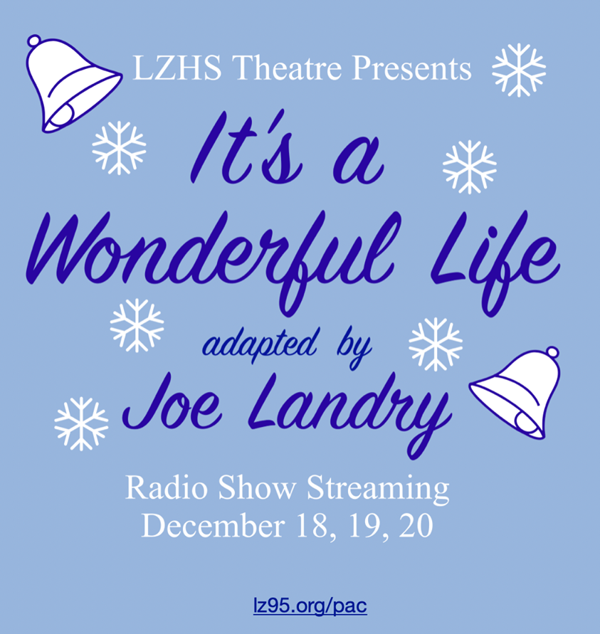 LZHS+Theatre+presents+%22It%27s+a+Wonderful+Life%22+as+a+radio+play+this+weekend.+This+timeless+holiday+classic+will+be+free+for+all+audiences+to+stream.